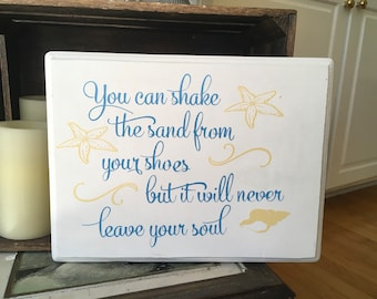 Beach house sign. You can shake the sand from your shoes but it will never leave your soul.  solid wood beach signs summer signs