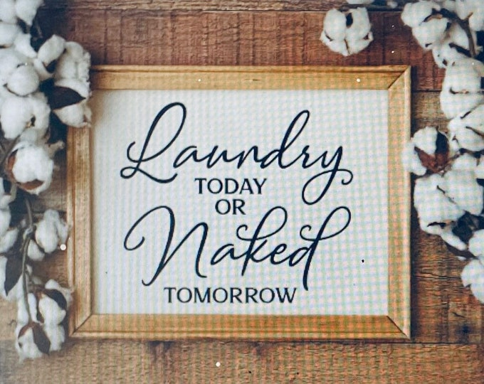 Laundry sign. Laundry today or Naked tomorrow. Laundry room decor. Laundry room signs. Laundry signs. Laundry room sign. Laundry decor