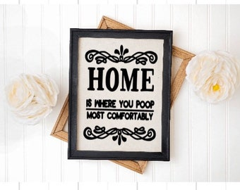 Bathroom sign Home is where you poop most comfortably. Funny bathroom signs restroom sign powder room decor restroom humor