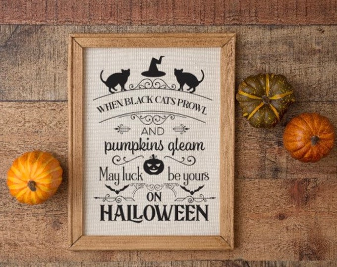 Halloween sign When black cats prowl & pumpkins gleam may luck be yours on Halloween signs fall decor Autumn signs fall signs Autumn decor