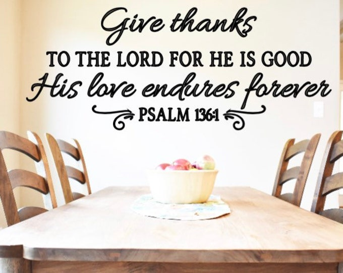 Kitchen wall decal. Over the couch decals. Psalm 136:1 Give Thanks decal. Give Thanks to the Lord wall decal. Christian wall decals.