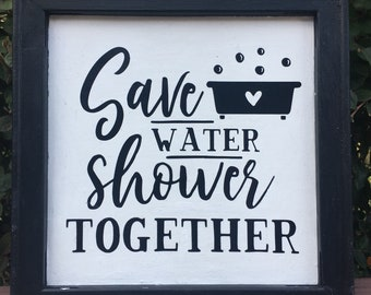 Save Water Shower Together.  Wood framed canvas bathroom sign funny bathroom signs