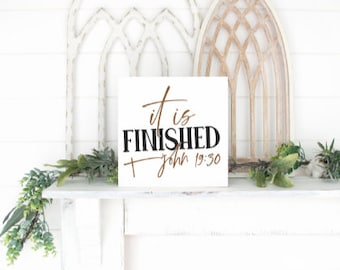 It is finished.  John 19:30 Easter sign. Easter signs. Wood easter sign. Easter tray sign. Custom Easter signs. Christian Easter decor.