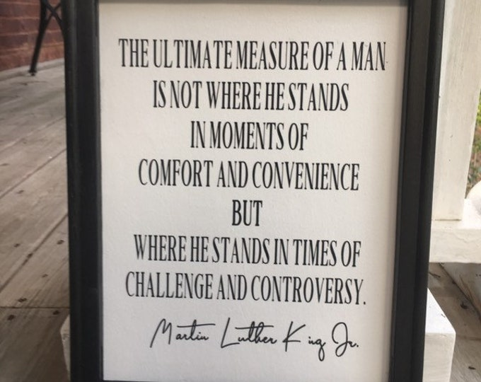 Mlk Jr. quote The measure of a man quote Dr. Martin Luther King Jr. quotes MLK measure of a man is not