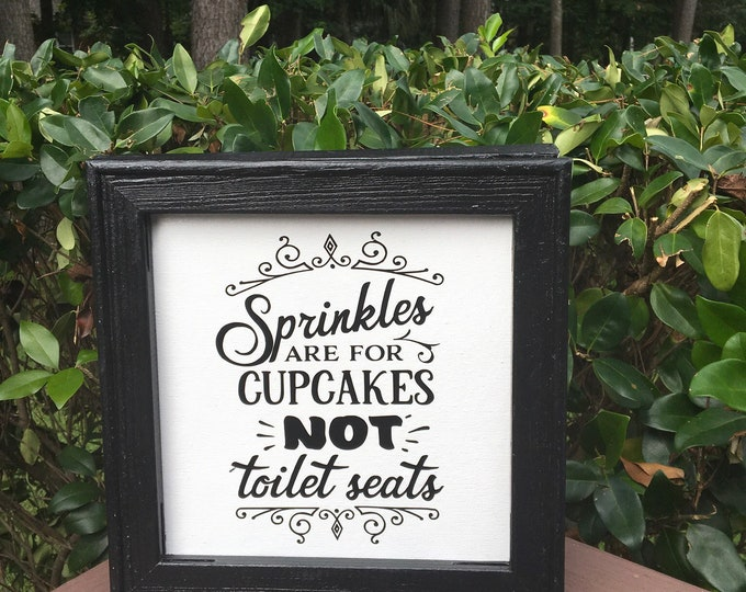 Sprinkles are for cupcakes not toilet seats. Funny bathroom sign. bathroom signs powder room decor  restroom signs guest bath decor