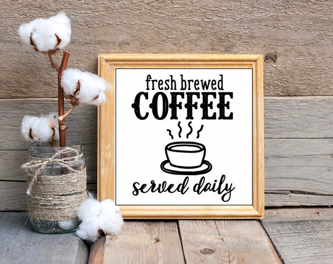 Coffee signs. Fresh Brewed Coffee Served Daily. Coffee Bar sign. Kitchen sign. Coffee sign. Kitchen signs. kitchen decor coffee bar decor