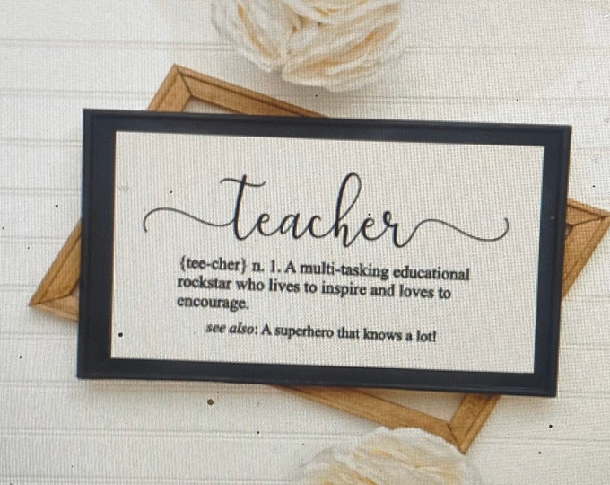 Teacher Definition sign. Definition of a teacher signs.  Teacher present. Custom teacher gift. Teacher is a rockstar.  Teacher superhero