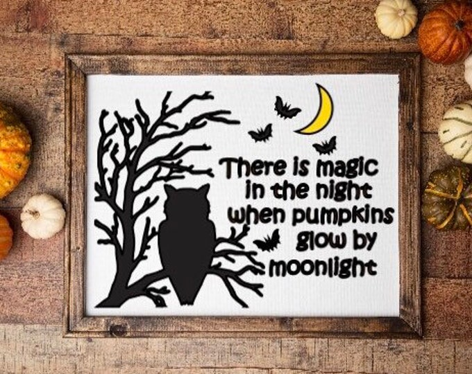 Halloween sign. There is magic in the night when pumpkins glow by moonlight. Fall sign autumn decor