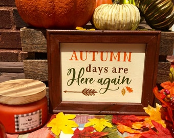 Fall signs  Autumn Days are here again sign Fall sign Autumn sign rustic Autumn signs fall decor Autumn days signs