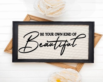 Be Your Own Kind Of Beautiful sign. bathroom sign. inspirational quote. Girls's bedroom sign. Teen room decor. Women's bathroom sign.