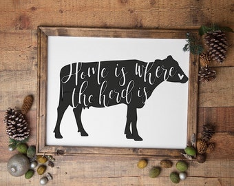 Home is where the herd is sign. farm sign cow signs herd sign farmhouse sign country living sign black cow sign herd sign