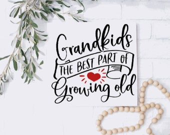 Grandkids sign. Grandparents sign. Grandkids, the best part of growing old. Wood sign for grandparents.  Grandma gift. Grandpa gift.