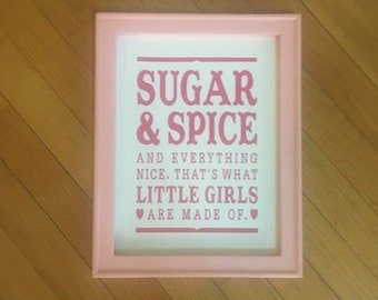Baby girl sign for nursery. Sugar and Spice and everything nice little girls are made of over crib sign infant signs
