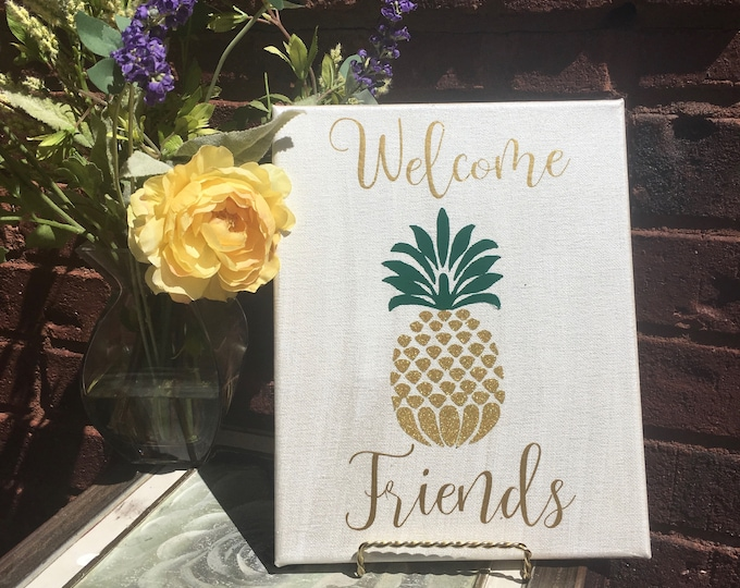 Welcome Friends sign pineapple canvas sign  white gold ready to hang. Home decor Welcome sign Welcome signs pineapple signs housewarming