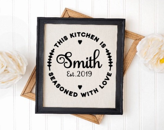 Custom kitchen sign. This kitchen is seasoned with love. Personalized sign with last name. Wedding present shower gift houswarming gift
