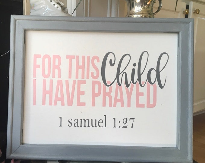 For This Child I Have Prayed.  1 Samuel 1:27 Bible verse Nursery  sign for baby room. wood framed canvas. Christian nursery decor over crib