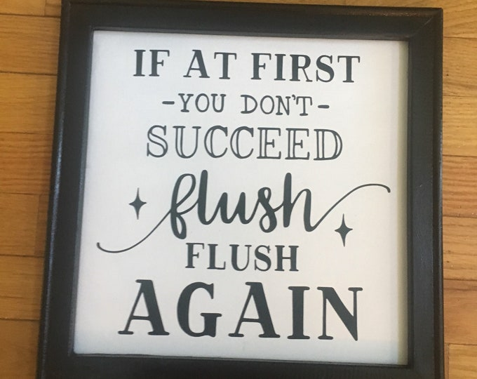 Funny bathroom signs If at first you don't succeed flush flush again.  bathroom sign restroom signs powder room decor guest bath sign