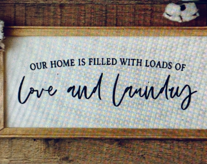 Laundry sign. Laundry signs. 2 versions. Custom colors. Our Home is filled with Loads of Love and Laundry. Filled with endless love