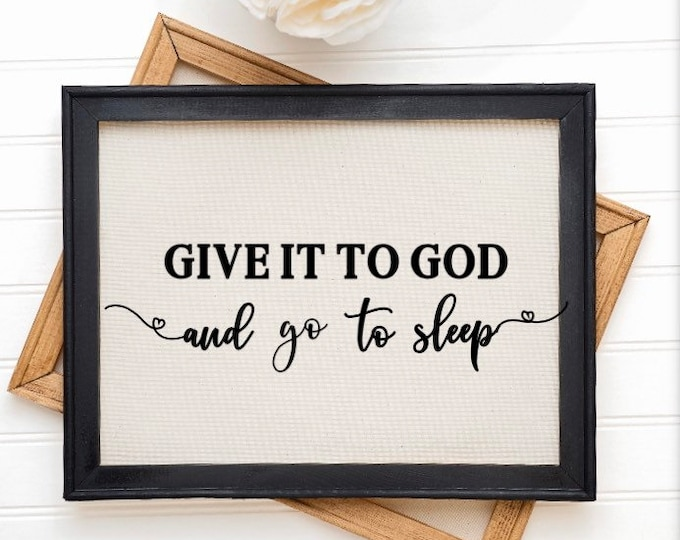Bedroom Sign. Give it to God and go to sleep. Christian Sign. Bedroom signs. Don't worry sign. Give it to God sign Bedroom decor