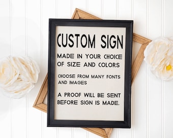 Custom sign custom signs that you design. Various sizes and colors. Custom quote sign personalized sign
