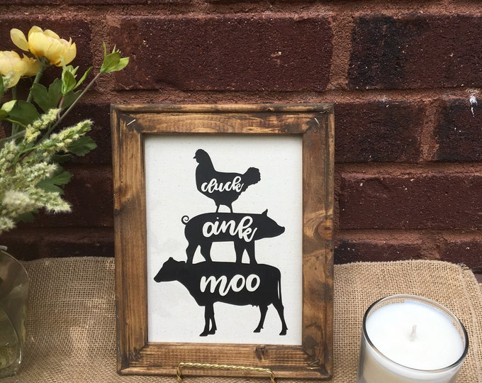 Cluck, oink, moo.  Farmhouse, rustic Kitchen sign with Cow, Pig, Chicken custom colors available wood framed country