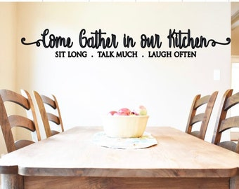 Kitchen wall decal. Kitchen wall decals. Come Gather in our Kitchen. Sit Long Talk Much Laugh Often. Kitchen Decor, Kitchen wall stickers