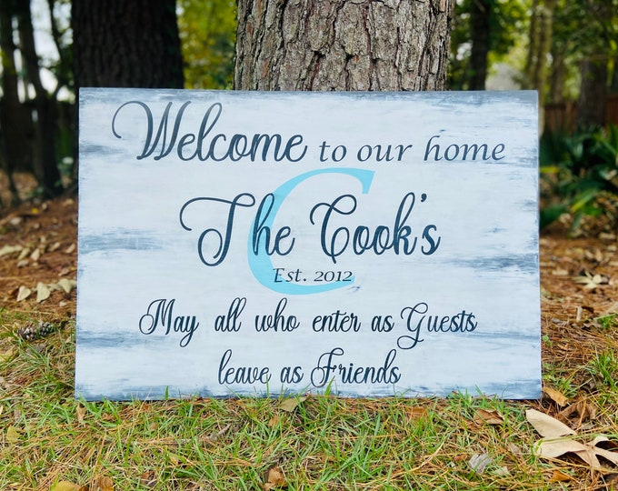 Farmhouse Welcome to our home sign. Distressed Family name signs w/monogram. Wood welcome sign. May all who enter as guests leave as friends