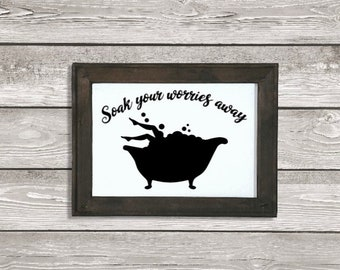 Bathroom sign. Soak your worries away. Bathroom signs.  Bathtub sign. Guest bath signs. Bathroom decor. Bathtub signs. Soak your troubles