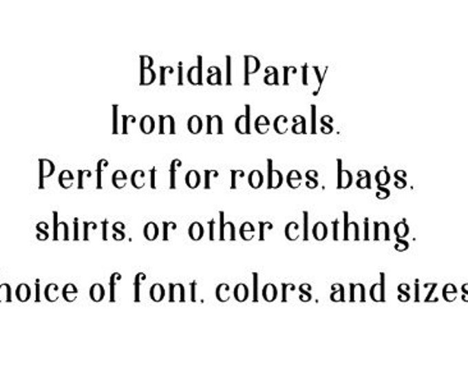 Bridal party iron on decals labels. Wedding party iron ons. Bridal party gifts. Wedding iron on decals. Perfect for robes, bags, shirts.