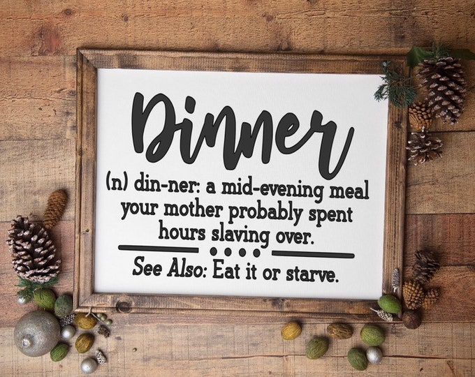 Dinner definition sign. Kitchen sign. Kitchen signs. Funny kitchen sign. Kitchen decor.