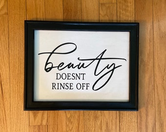 Beauty doesn't rinse off. Bathroom sign. Restroom signs. Bathroom decor. Inspirational bathroom sign. Girl's bathroom decor.