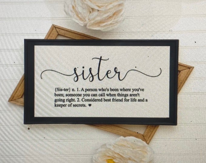 Sister definition sign. Sister gift. Gift for sister.  Sister best friend. Sister signs.  Custom sign for sister. Sister is a friend