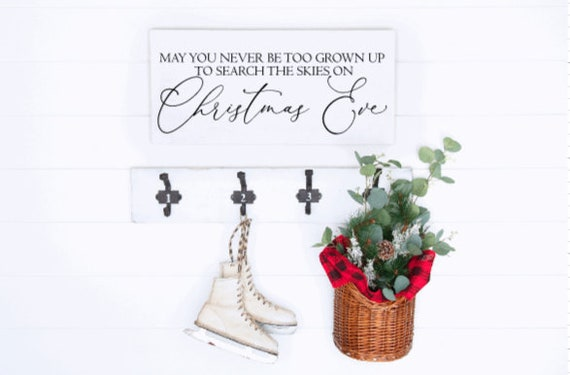Wood Christmas sign. May you never be too grown up to search the skies on Christmas Eve. Farmhouse Christmas. Christmas signs. Too old