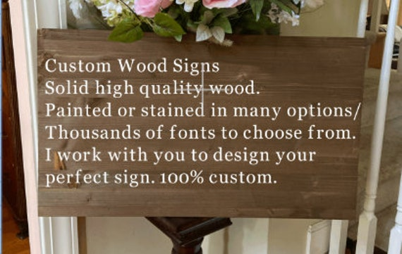 Custom signs. Custom wood sign. Create your own sign. Design your sign. Personalized solid wood signs. Custom solid wood signs. Custom wall