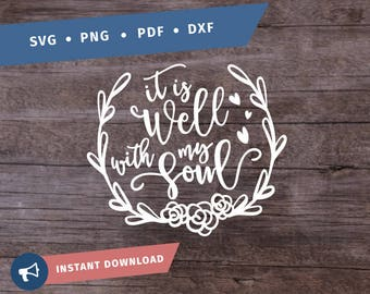 It Is Well With My Soul SVG Christian SVG Cricut Silhouette Quote - pdf png svg - Faith Bible Religious Christian Life Quote