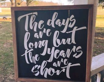 Items Similar To The Days Are Long But The Years Are Short Quote In