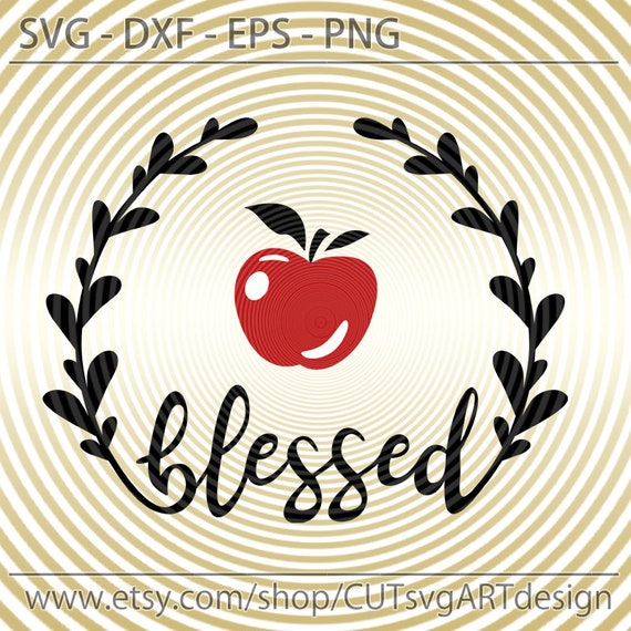 Blessed Teacher Svg Apple Svg Teacher Appreciation Svg Png Etsy