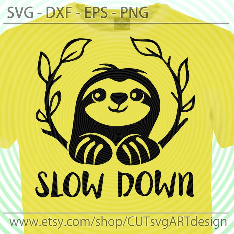 Cute Sloth SVG | Sloth Png Cut File for Cricut | Slow Down svg | Funny  Sloth Svg File Download Printable Cutting File for Silhouette Dxf Eps