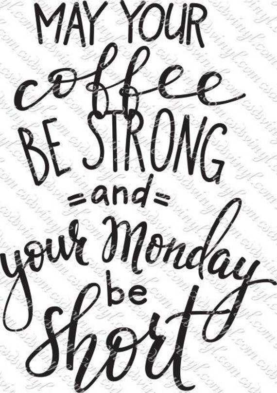 May Your Coffee Be Strong And Your Monday Be Short Svg Etsy
