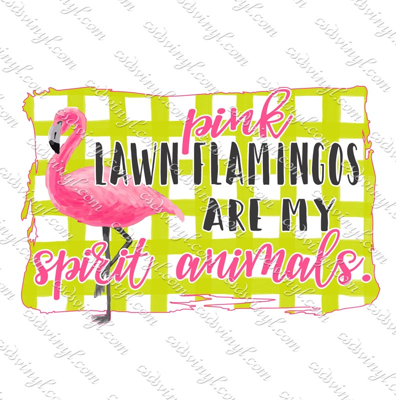 3129dd3c18abd Pink Lawn Flamingos Are My Spirit Animals Sublimation Transfer, Ready To  Press Flamingo Transfer, Watercolor Flamingo Image Transfer SUB0897