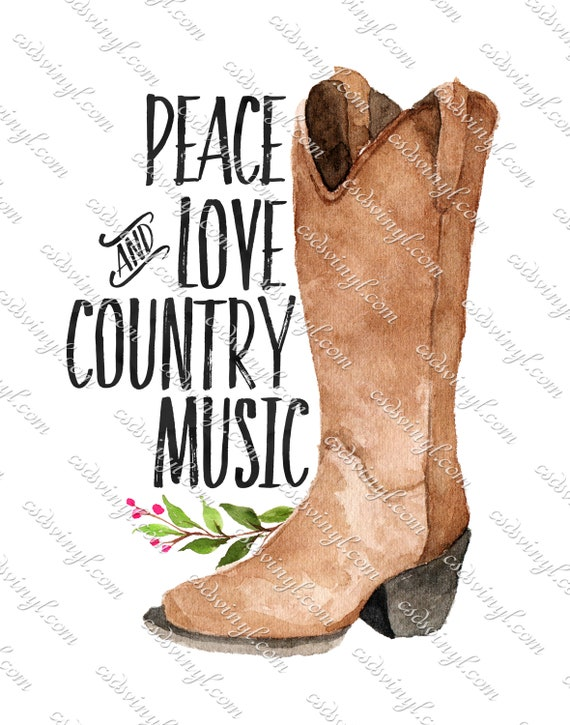 Peace Love & Country Music Sublimation, Cowboy Boots Shirt Transfer,  Watercolor Heat Transfer, Country Shirt Design, Boot Transfer, SUB0122