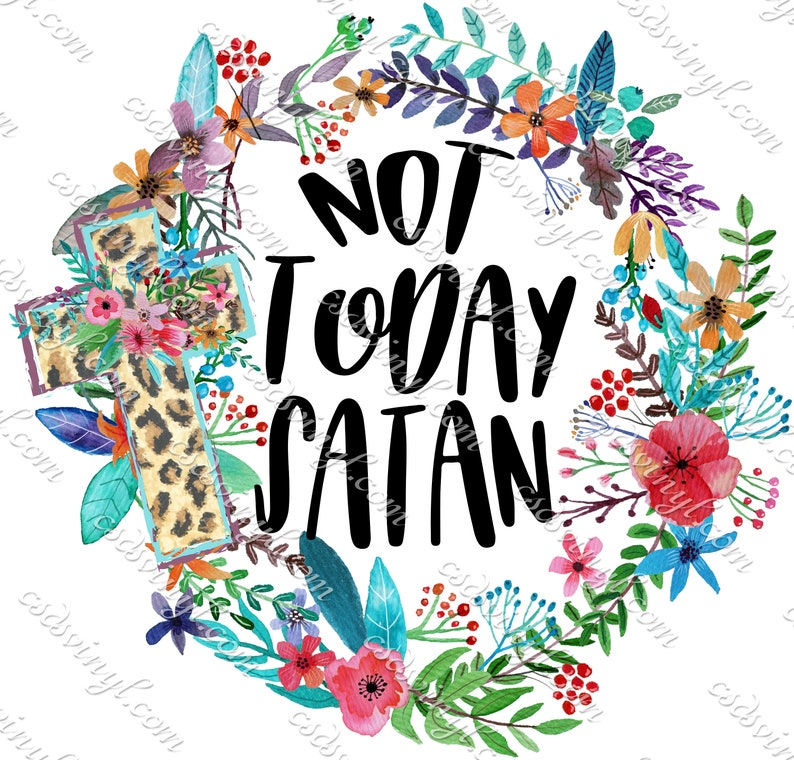 6ea164e1e8ddd Not Today Satan Sublimation Shirt Transfer, Religious Heat Transfer,  Cheetah Print And Flower Transfer, Faith Shirt Design, SUB0299