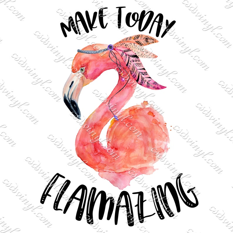 50ad3965ad408 Make Today Flamazing Shirt Design - Flamingo Sublimation Transfers - Make  Today Amazing - Feathers And Flamingos Shirt Design - SUB0342