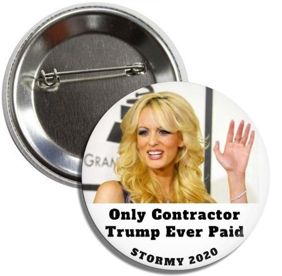 B166 Stormy Daniels for President 2020 LARGE 2 1//4 inch Metal Pin Back Button