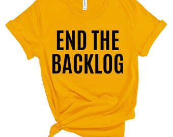 9b1ef08b End the Backlog - Unisex T-Shirt