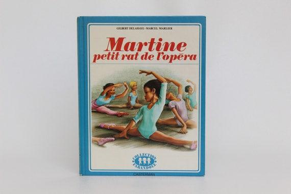 Martine Petit Rat De L Opera 1980 Livre Vintage En Francais Casterman Collection Farandole Marcel Marlier Et Gilbert Delahaye