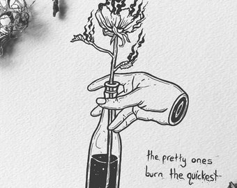 """Original The pretty ones burn the quickest 5x8"""" Pen and Ink Illustration Low Brow Blackwork"""