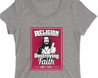 "Religion destroying faith since ""0033"" Ladies' short sleeve t-shirt"