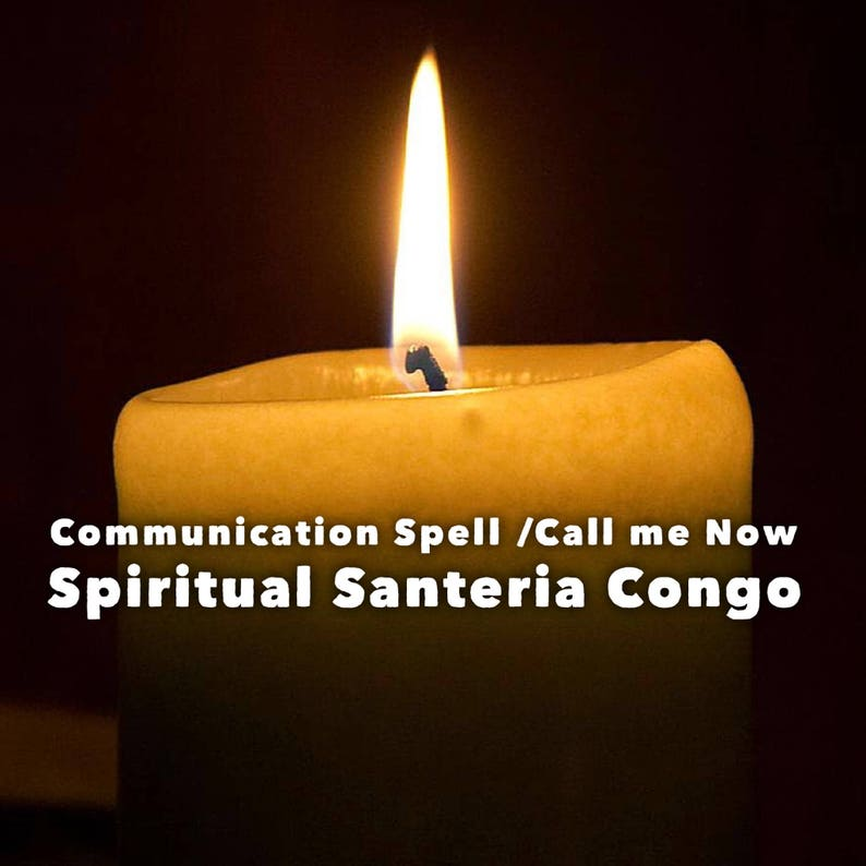 Communication Spell - Call me now Spell - Santeria - spiritual work - Palo