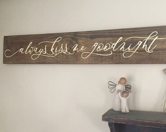 Always Kiss Me Goodnight Sign, Bedroom Decor, Wood Sign, Farmhouse Decor, Anniversary Gift, Wedding Gifts, Master Bedroom, Reclaimed Wood